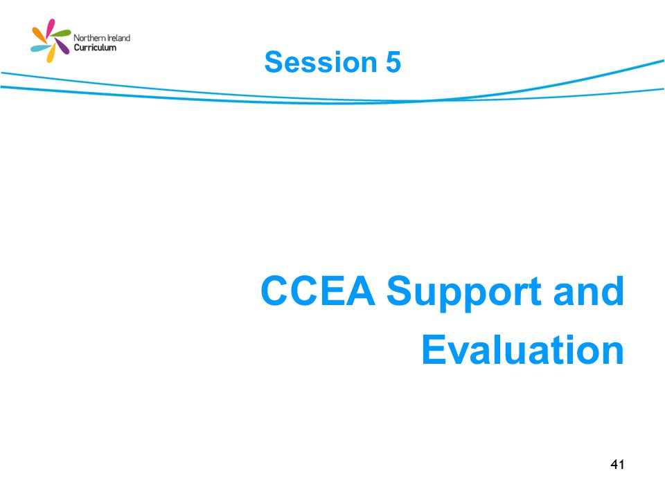 Session 5 CCEA Support and Evaluation