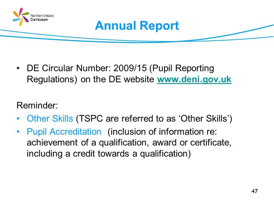 Annual Report DE Circular Number: 2009/15 (Pupil Reporting Regulations) on the DE website www.deni.gov.uk.