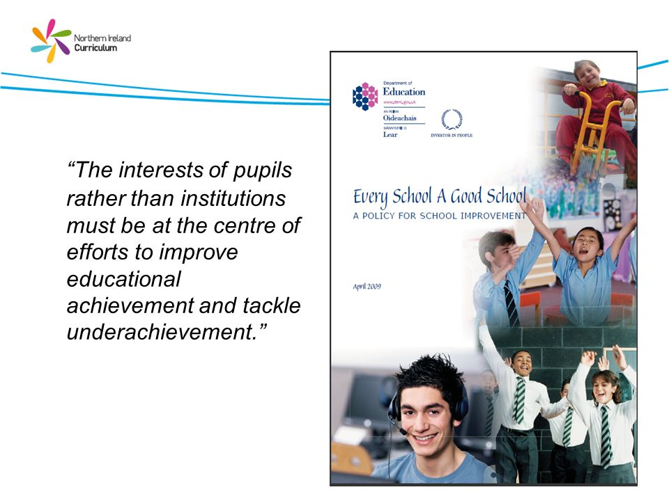 The interests of pupils rather than institutions must be at the centre of efforts to improve educational achievement and tackle underachievement.