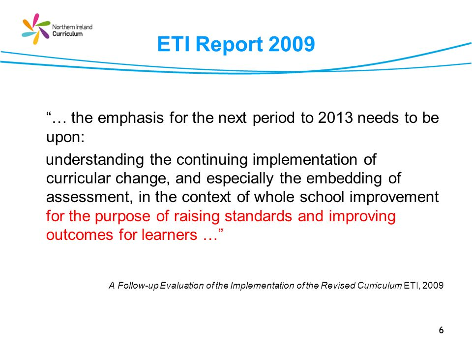 ETI Report 2009 … the emphasis for the next period to 2013 needs to be upon: