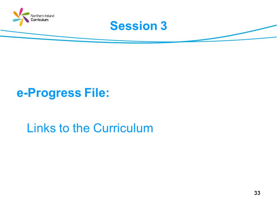 Session 3 e-Progress File: Links to the Curriculum