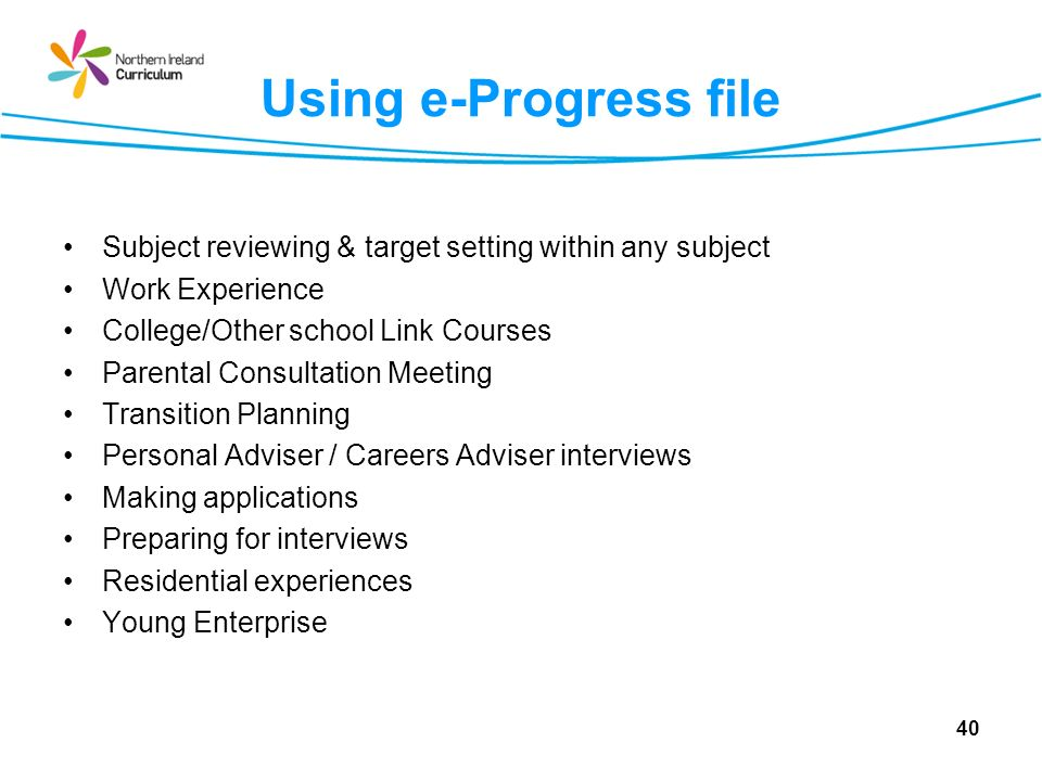 Using e-Progress file Subject reviewing & target setting within any subject. Work Experience. College/Other school Link Courses.