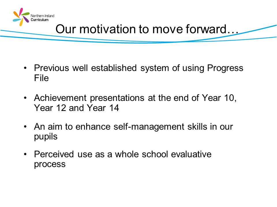 Our motivation to move forward…