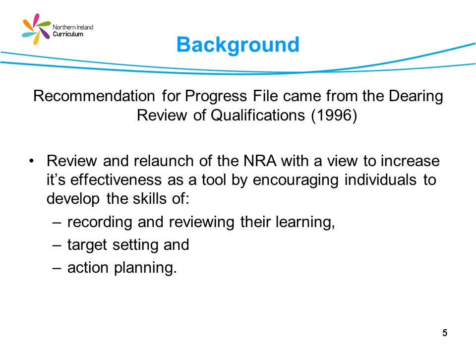 Background Recommendation for Progress File came from the Dearing Review of Qualifications (1996)