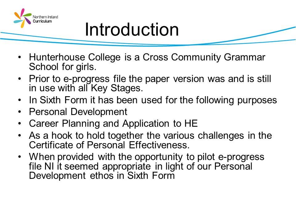 Introduction Hunterhouse College is a Cross Community Grammar School for girls.