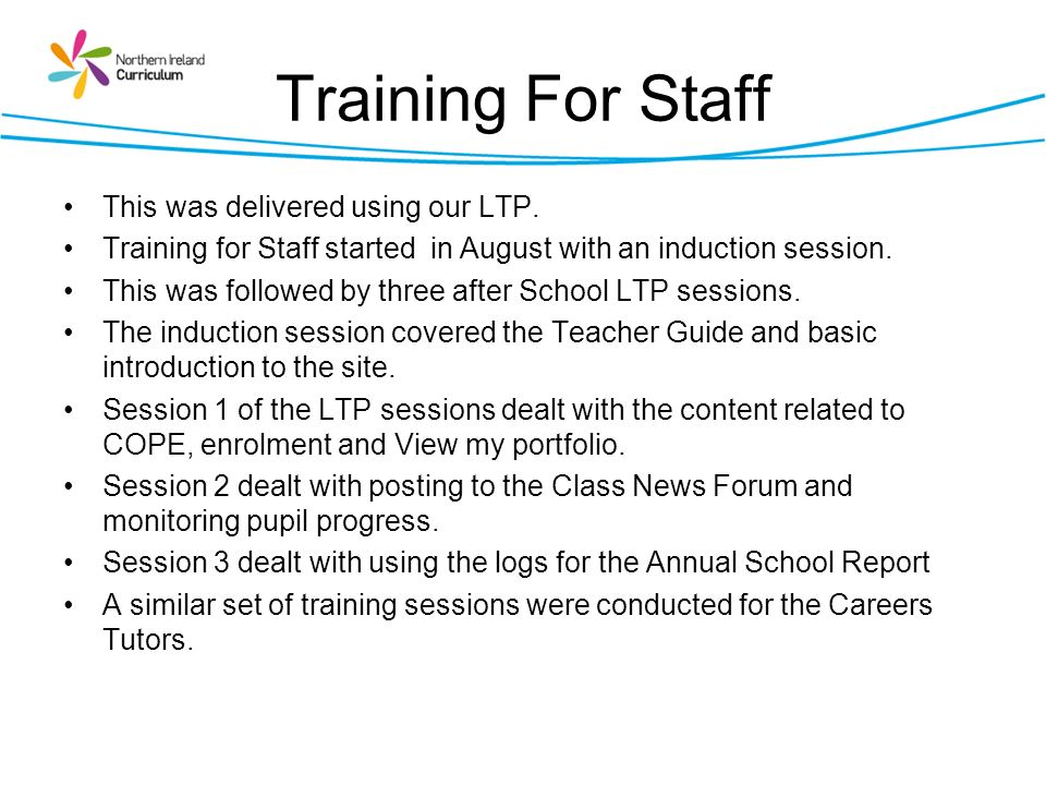 Training For Staff This was delivered using our LTP.