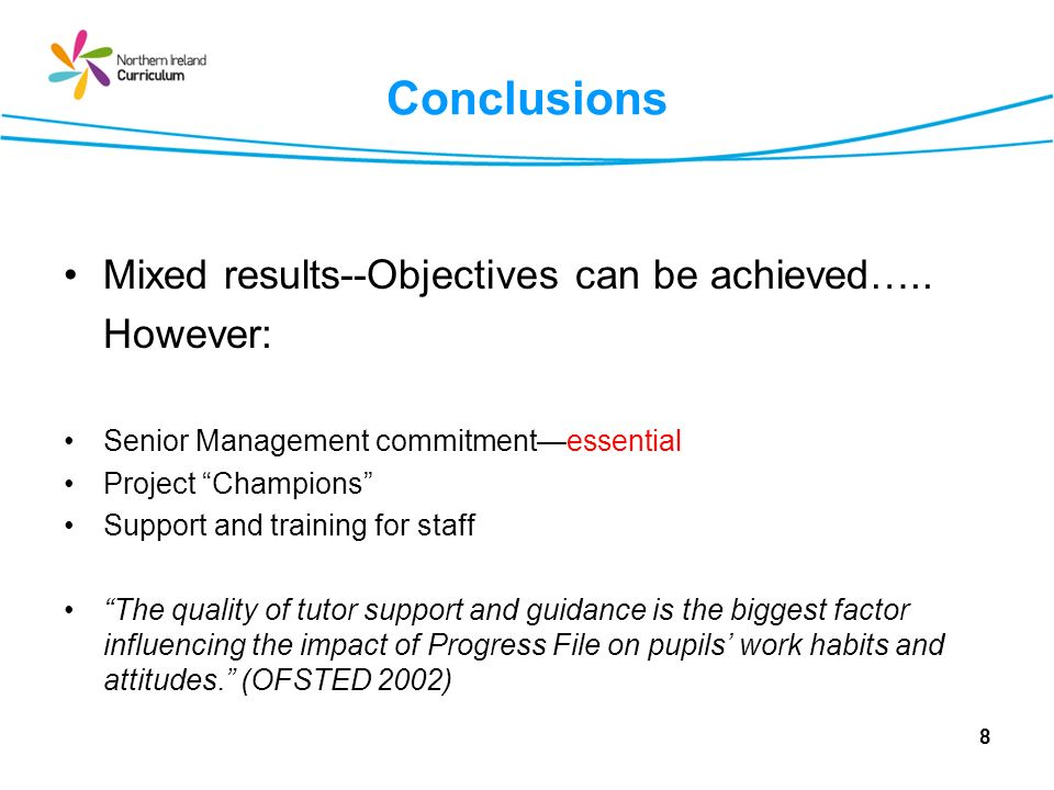 Conclusions Mixed results--Objectives can be achieved….. However: