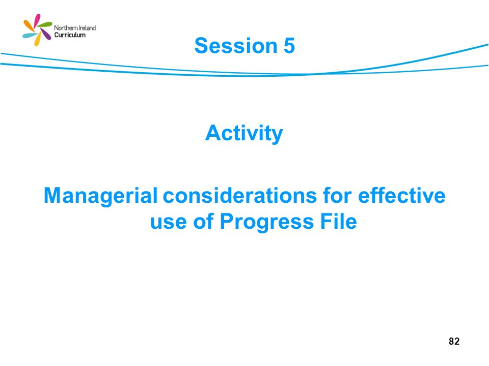 Activity Managerial considerations for effective use of Progress File
