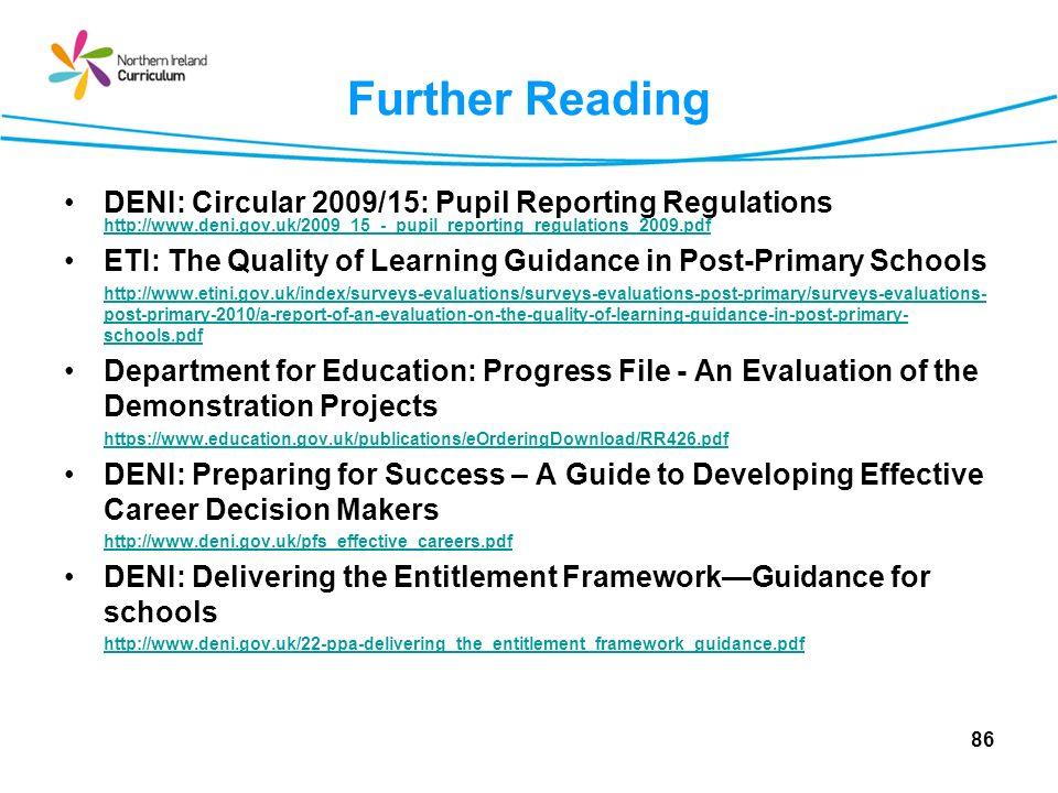 Further Reading DENI: Circular 2009/15: Pupil Reporting Regulations http://www.deni.gov.uk/2009_15_-_pupil_reporting_regulations_2009.pdf.