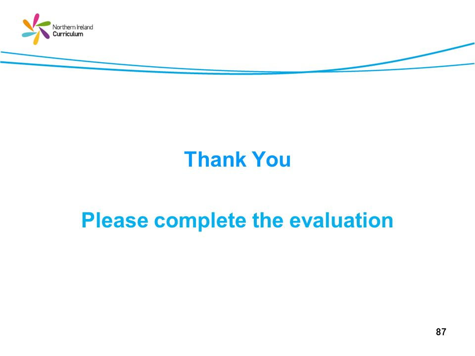 Thank You Please complete the evaluation