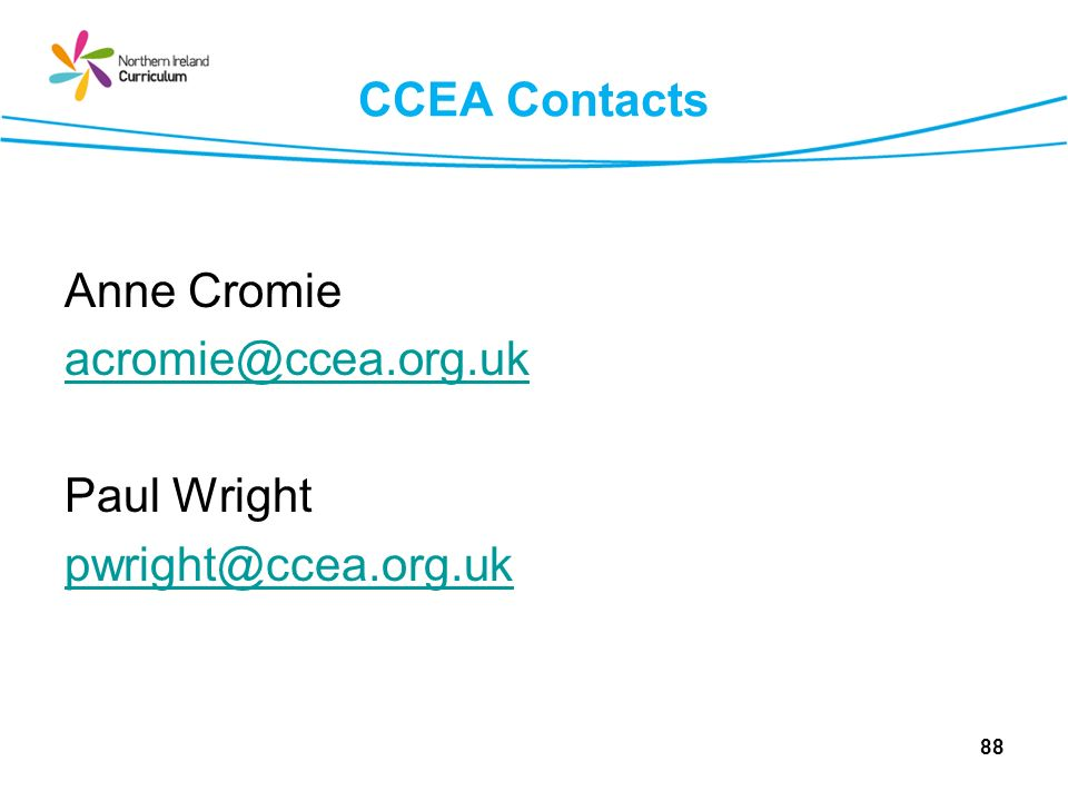 CCEA Contacts Anne Cromie acromie@ccea.org.uk Paul Wright pwright@ccea.org.uk