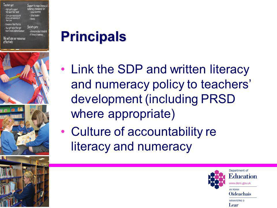 Principals Link the SDP and written literacy and numeracy policy to teachers' development (including PRSD where appropriate)