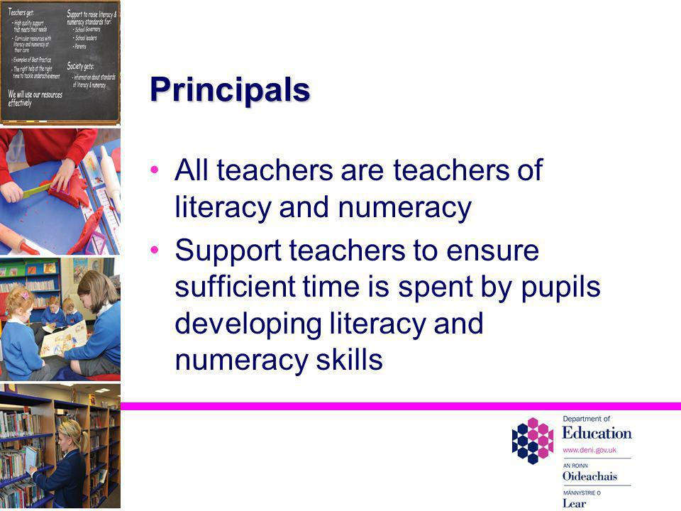 Principals All teachers are teachers of literacy and numeracy