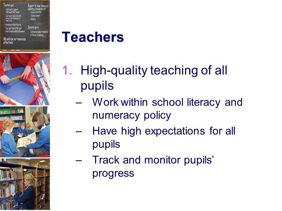 Teachers High-quality teaching of all pupils