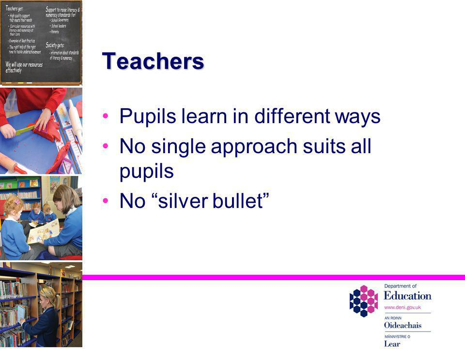 Teachers Pupils learn in different ways