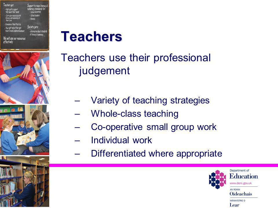 Teachers Teachers use their professional judgement