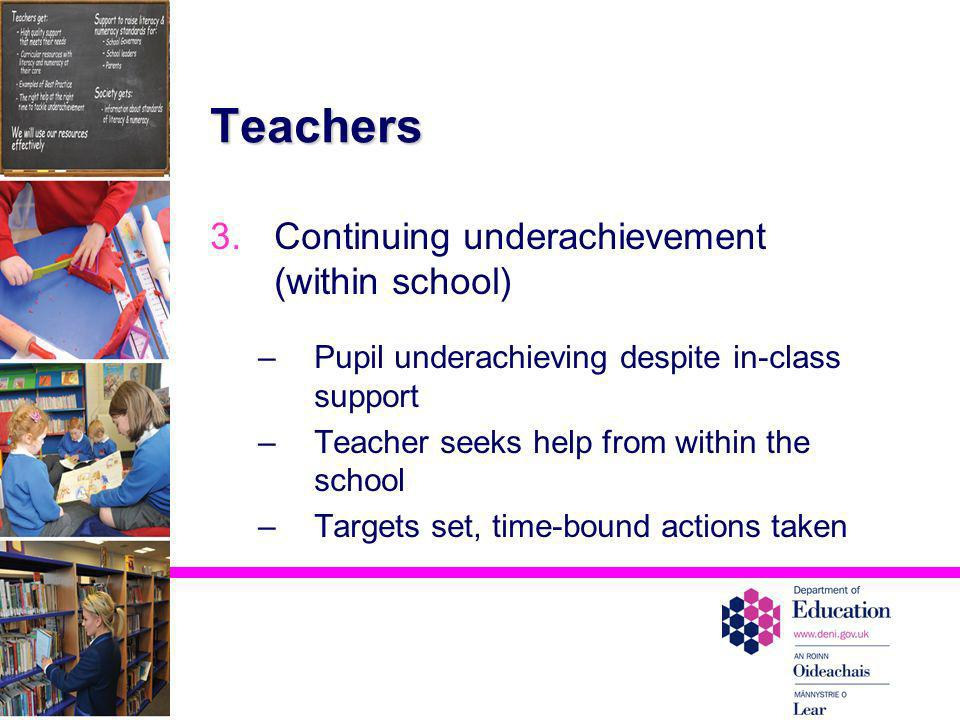 Teachers Continuing underachievement (within school)