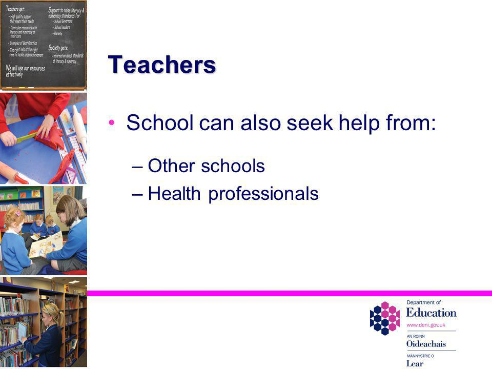 Teachers School can also seek help from: Other schools