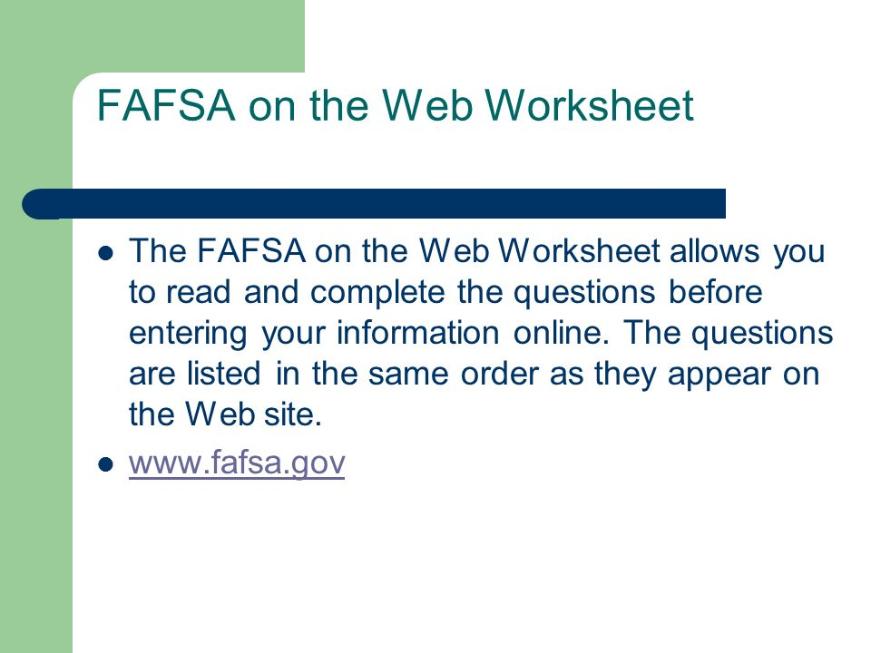 Worksheets Fafsa On The Web Worksheet financial aid workshop ppt download 16 fafsa on the web worksheet