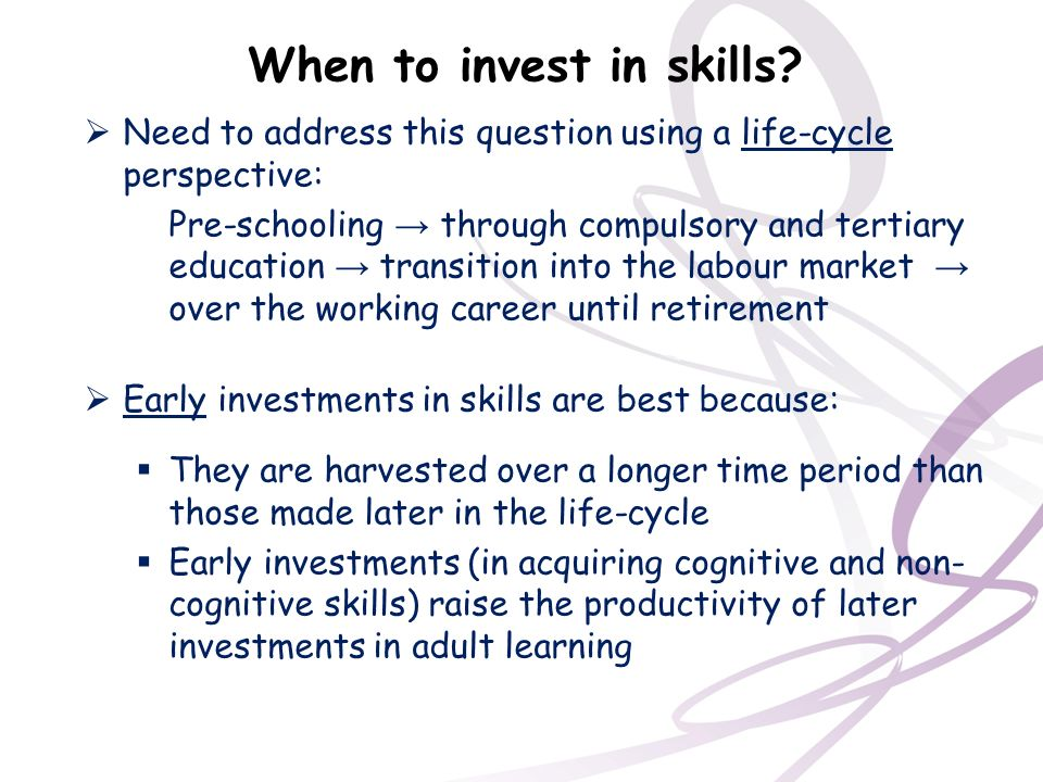 When to invest in skills