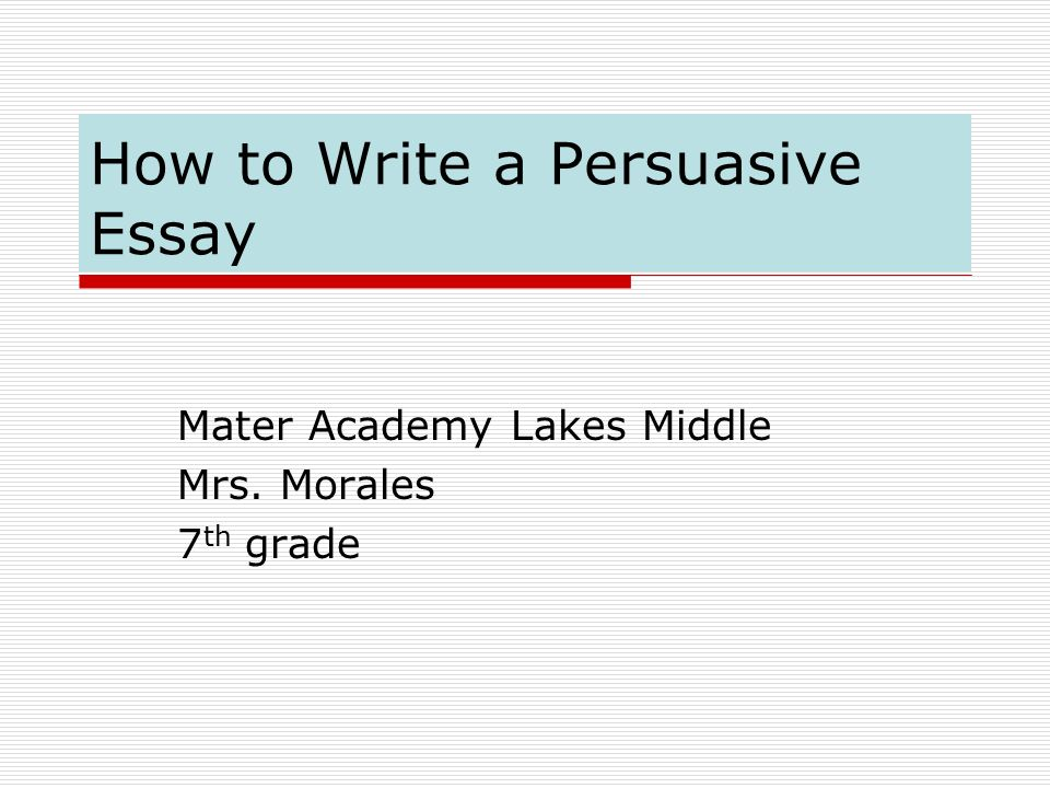 How to Write a Persuasive Essay ppt video online download – Persuasive Essay