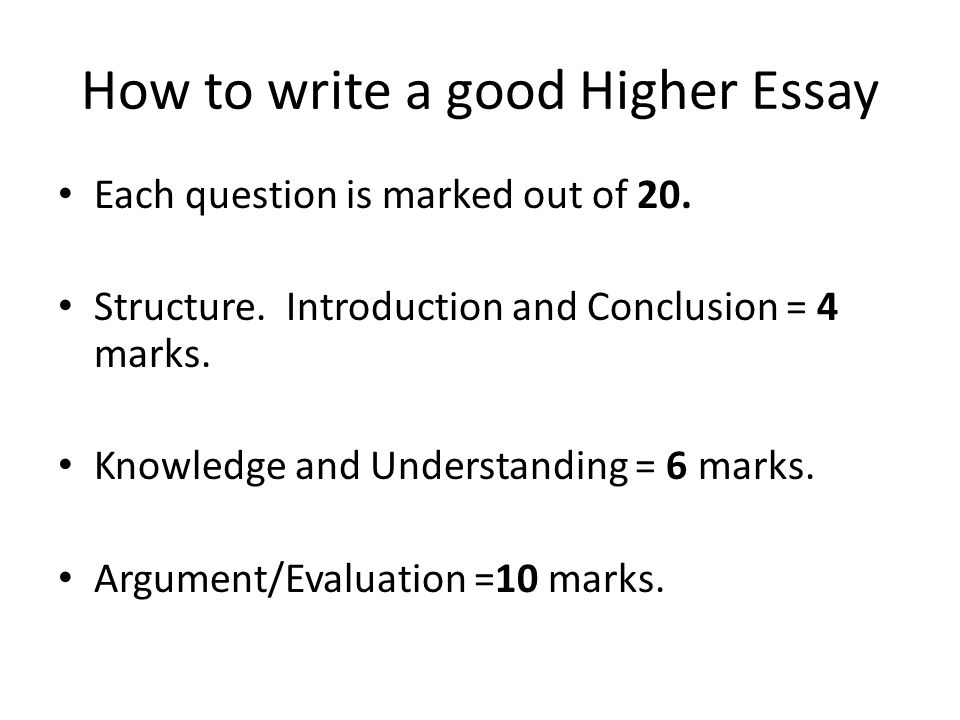 how to write a good higher essay ppt  how to write a good higher essay
