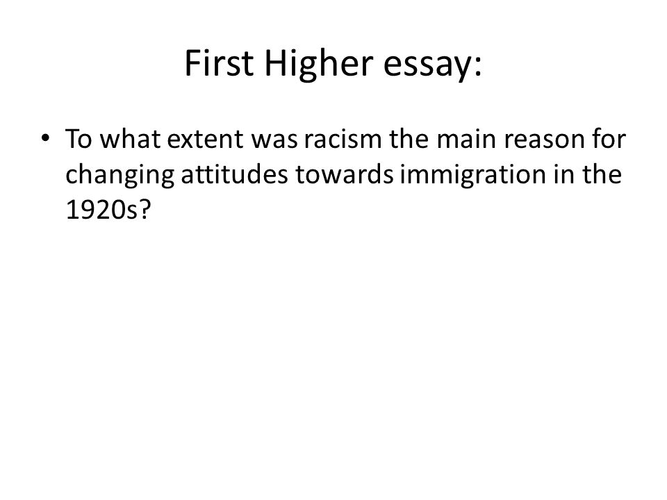 how to write a good higher essay ppt  8 first higher essay to what extent was racism
