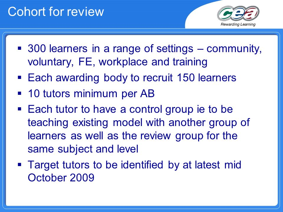 Cohort for review 300 learners in a range of settings – community, voluntary, FE, workplace and training.