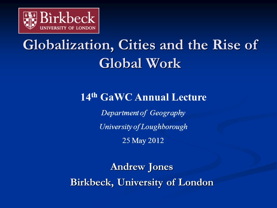 Globalization, Cities and the Rise of Global Work