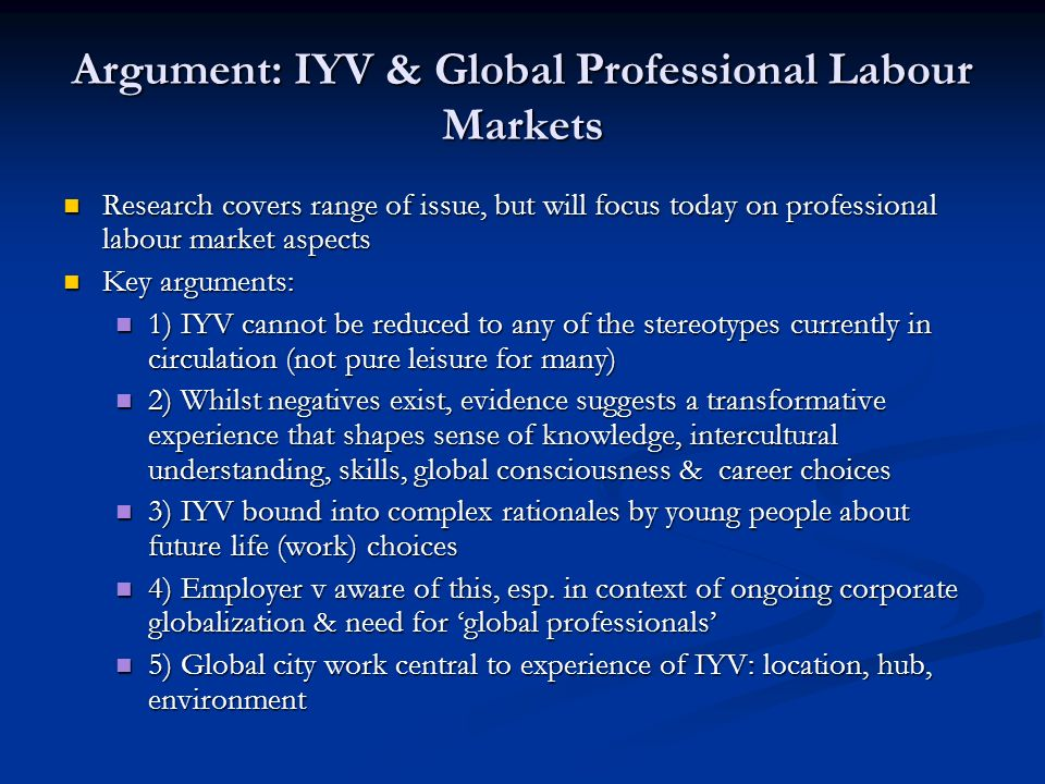 Argument: IYV & Global Professional Labour Markets