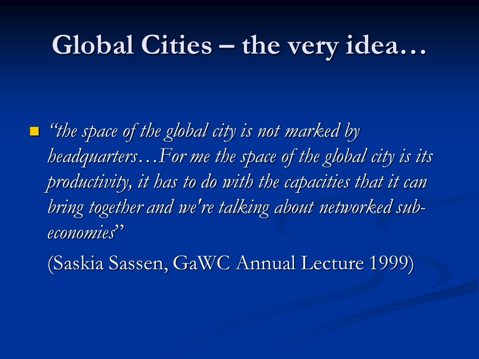 Global Cities – the very idea…