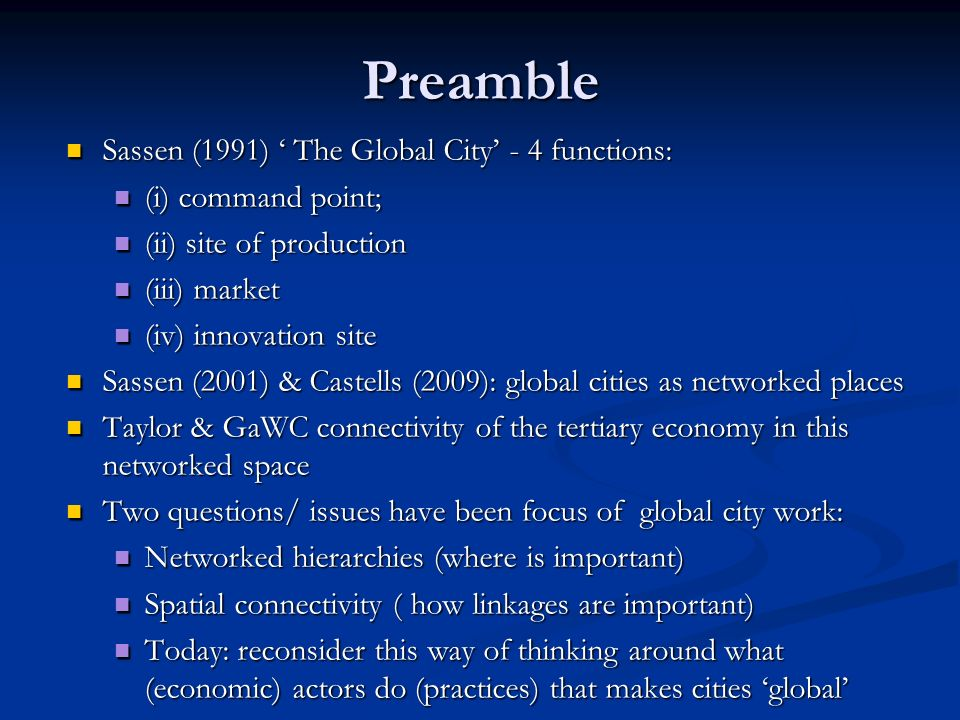 Preamble Sassen (1991) ' The Global City' - 4 functions: