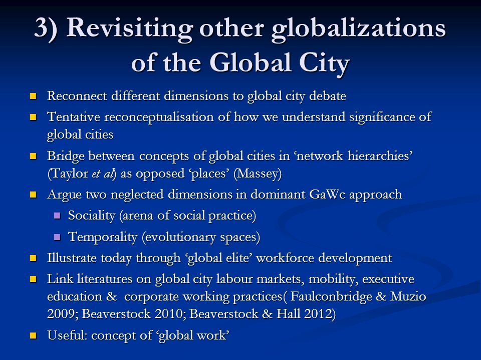 3) Revisiting other globalizations of the Global City