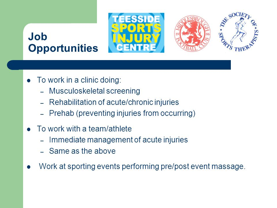 Job Opportunities To work in a clinic doing: Musculoskeletal screening