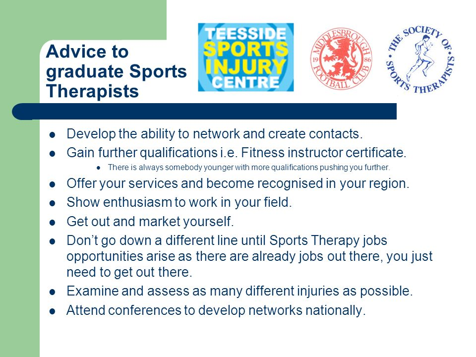 Advice to graduate Sports Therapists