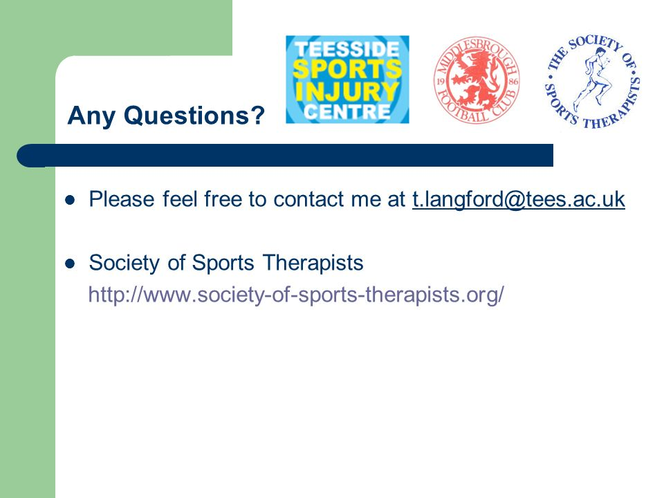 Any Questions Please feel free to contact me at t.langford@tees.ac.uk