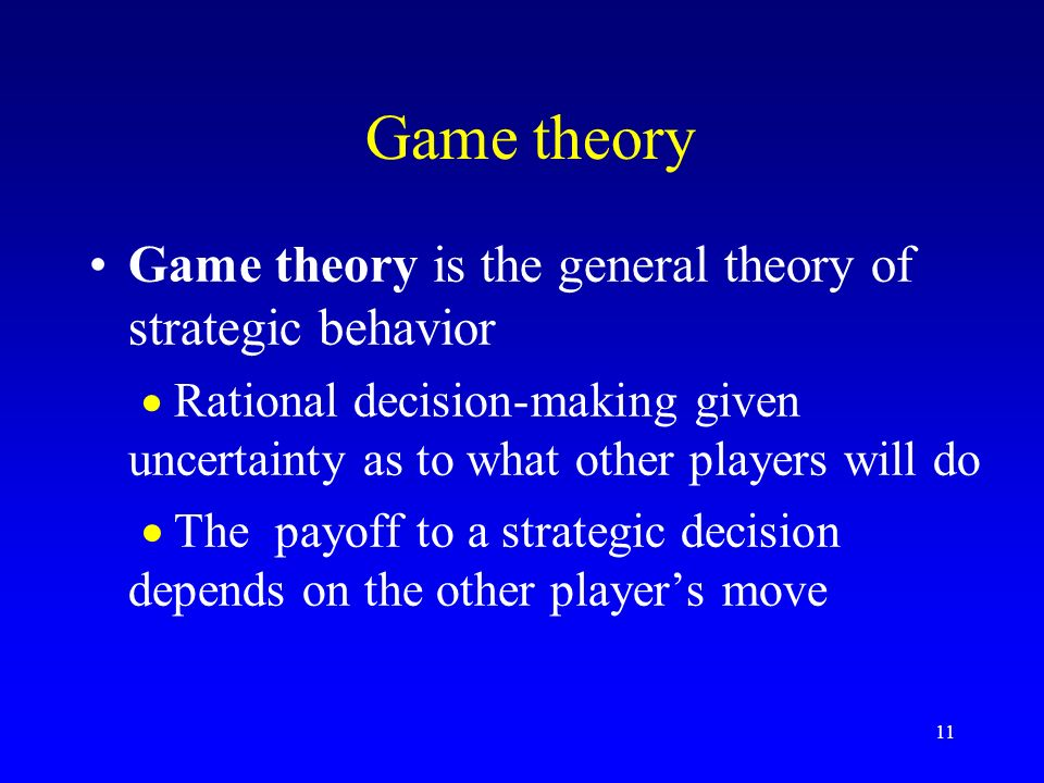 game theory study of strategic decision making Established in the field of mathematically oriented decision-making tech- niques  the emphasis of the research is therefore placed on decisions made in  is game theory compatiblewith clausewitz's strategic thinking.