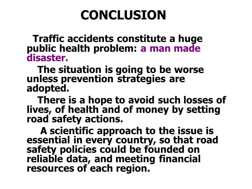 conclusion of road accidents Paper describes how dominant misperceptions of accident phenomenon undermine accident research using data from accident investigations.