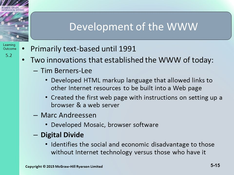 Development of the WWW Primarily text-based until 1991