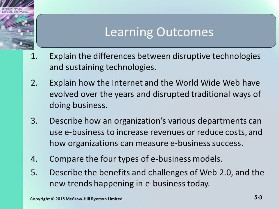 Learning Outcomes Explain the differences between disruptive technologies and sustaining technologies.