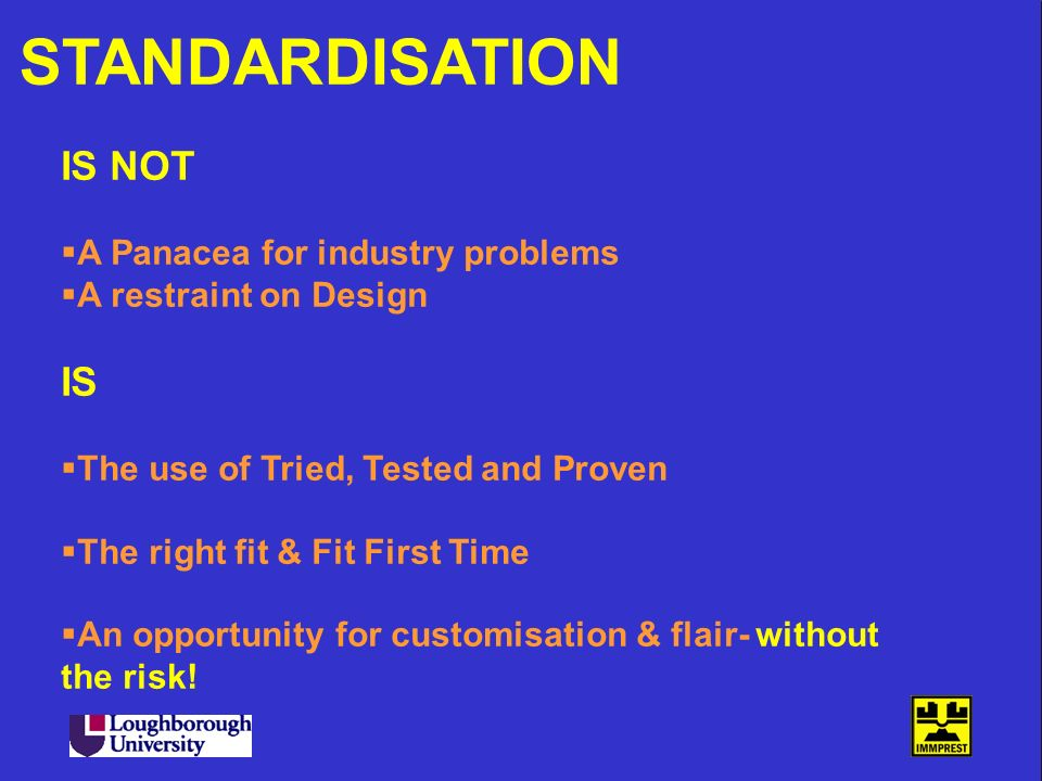 STANDARDISATION IS NOT IS A Panacea for industry problems