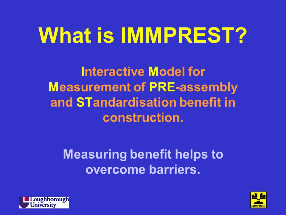 Measuring benefit helps to overcome barriers.
