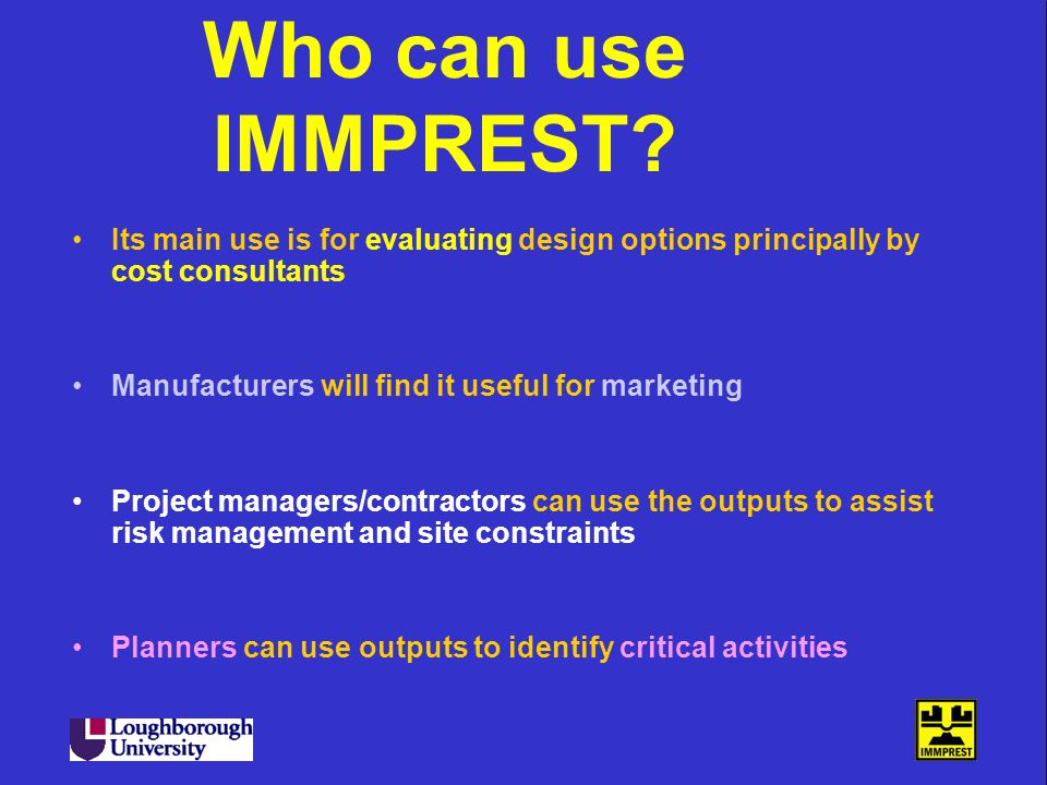 Who can use IMMPREST Its main use is for evaluating design options principally by cost consultants.