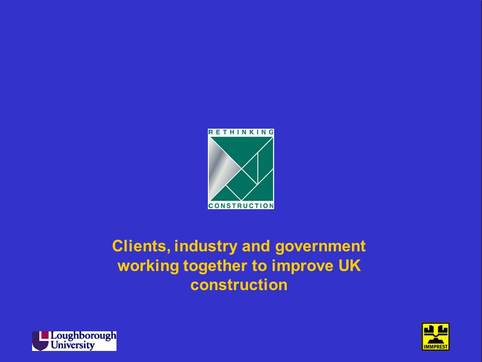 Clients, industry and government working together to improve UK construction