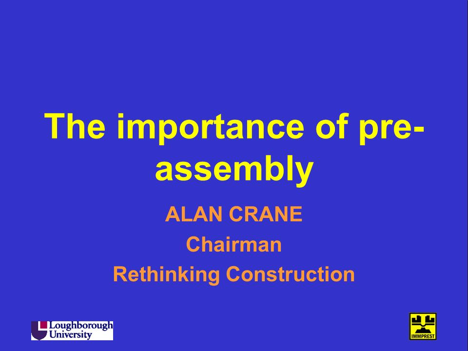 The importance of pre-assembly