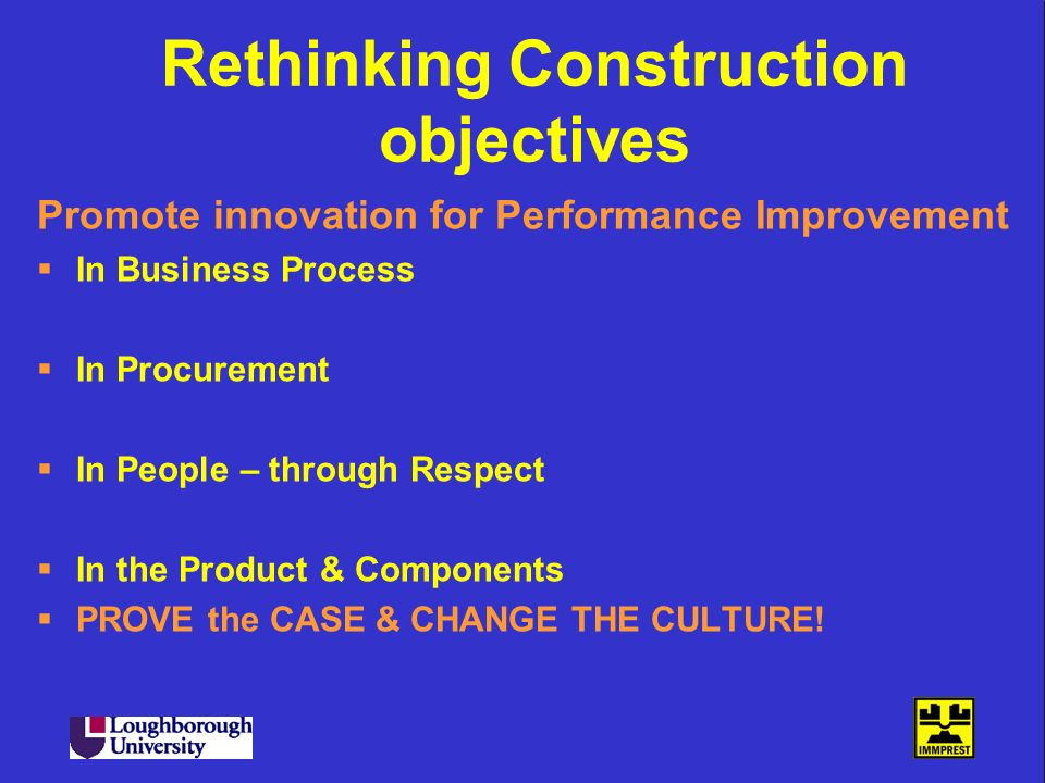 Rethinking Construction objectives