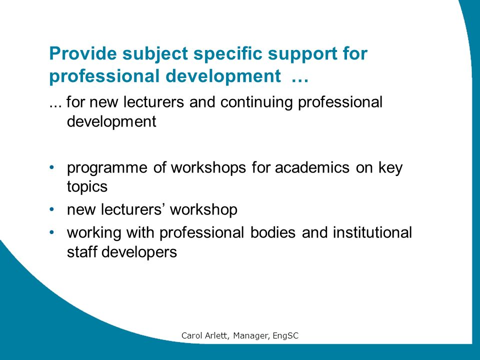 Provide subject specific support for professional development …