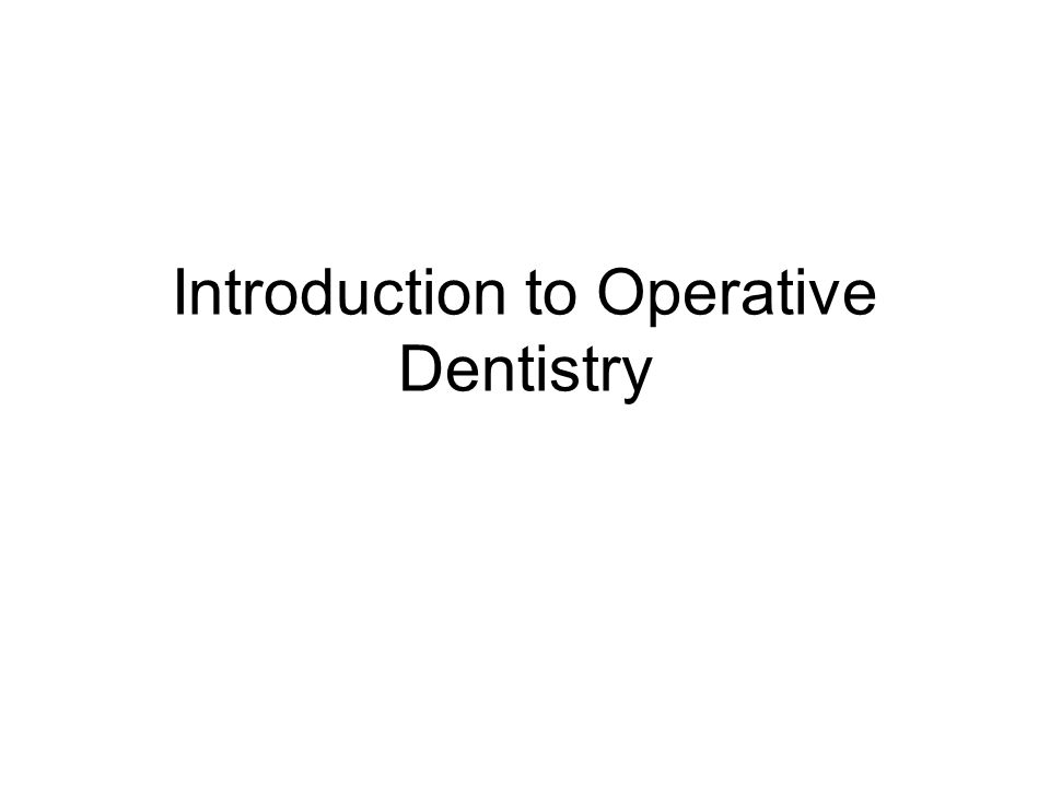 Introduction to Operative Dentistry