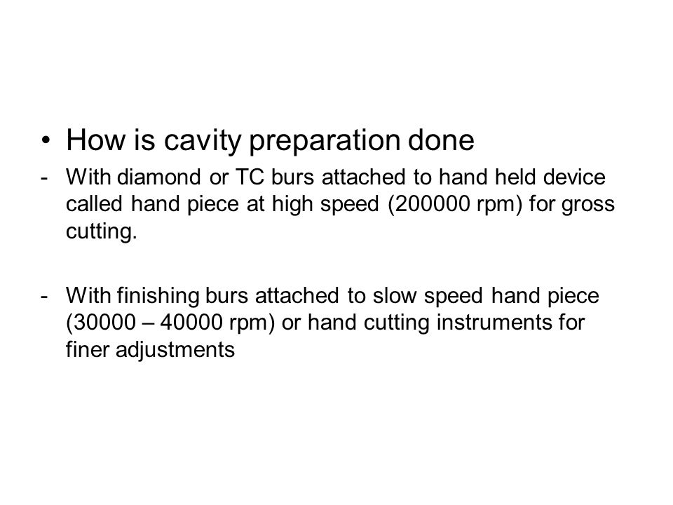 How is cavity preparation done
