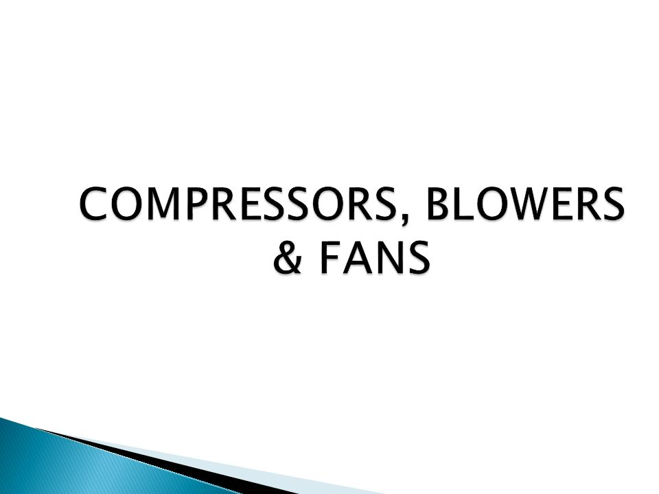 COMPRESSORS, BLOWERS & FANS